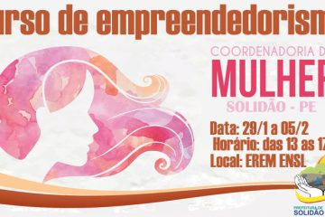 Coordenadoria da Mulher de Solidão promoverá curso de empreendedorismo