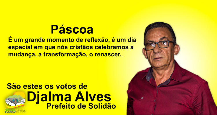 Mensagem de páscoa 2018 do Prefeito Djalma Alves