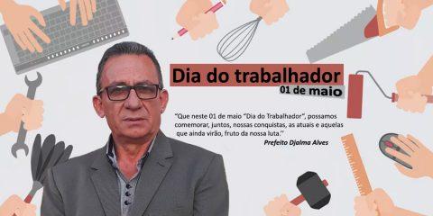 Mensagem do Prefeito Djalma Alves aos trabalhadores e trabalhadoras solidaneses – Foto: João Santos/ S1 Notícias