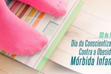 03 de junho - Dia da Conscientização Contra a Obesidade Mórbida Infantil