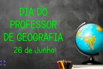 26 de junho - Dia do Professor Geografia