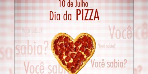 O Dia da Pizza é comemorado em 10 de julho no Brasil.