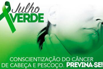 Julho Verde alerta sobre câncer de cabeça e pescoço