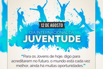 12 de agosto - Dia Internacional da Juventude