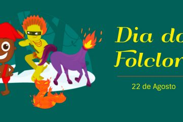 22 de agosto - Dia do Folclore