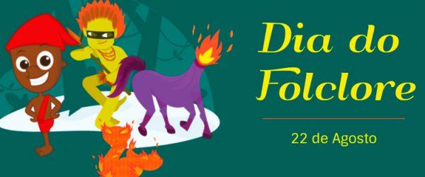22 de agosto - Dia do Folclore