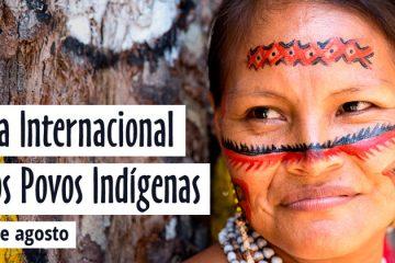 9 de agosto - Dia Internacional dos Povos Indígenas