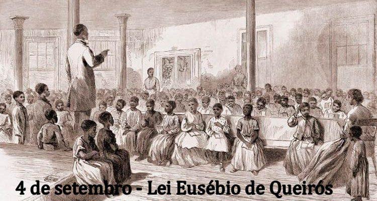 4 de setembro – Dia da Lei Eusébio de Queirós