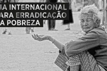 17 de outubro - Dia Internacional da Erradicação da Pobreza