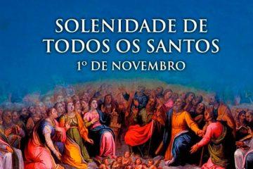1º de novembro: Dia de Todos os Santos
