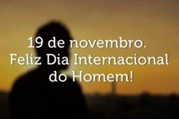 19 de novembro - Dia Internacional do Homem
