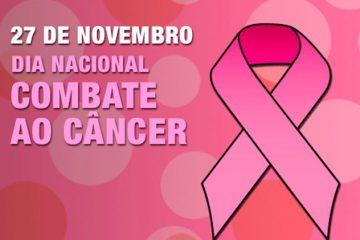 27 de novembro - Dia Nacional de Combate ao Câncer