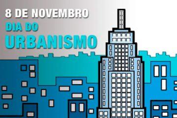8 de Novembro - Dia Mundial do Urbanismo