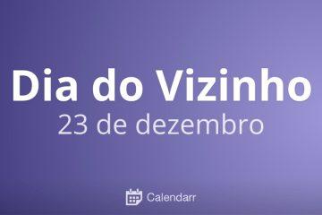 23 de dezembro - Dia do Vizinho