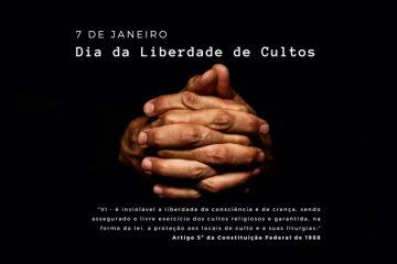 7 de janeiro - O Dia da Liberdade de Cultos