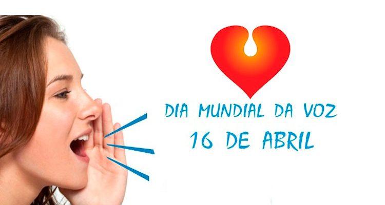 16 de abril - Dia Mundial da Voz