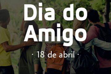 18 de abril - Dia do Amigo