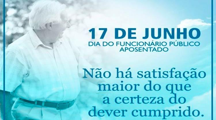 17 de junho - Dia do Funcionário Público Aposentado