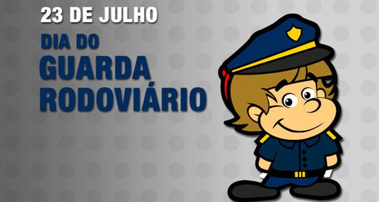 23 de julho - Dia do Guarda Rodoviário