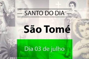 3 de julho - Dia de São Tomé