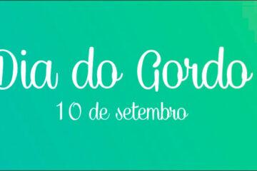 10 de setembro - Dia do Gordo