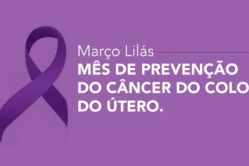 Março-Lilás-alerta-conscientização-combate-câncer-colo-uterino