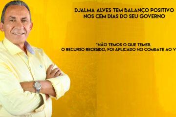 Djalma Alves faz balanço positivo dos cem dias do seu governo