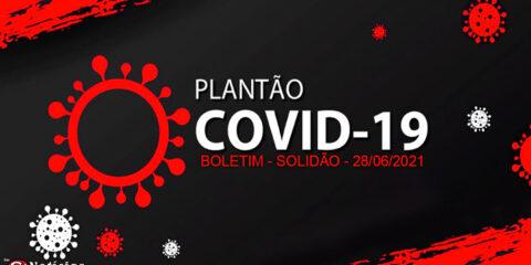 Solidão-PE: Boletim informativo Covid-19 – 28/06/2021