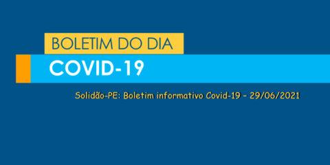 Solidão-PE: Boletim informativo Covid-19 – 29/06/2021