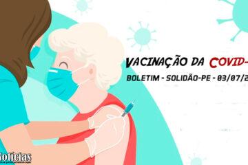 Solidão-PE - Boletim da Vacinação da Covid-19 – 03/07/2021