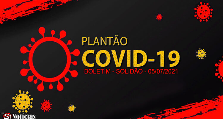 Solidão-PE: Boletim informativo Covid-19 – 05/07/2021