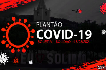Solidão-PE: Boletim informativo Covid-19 – 18/08/2021